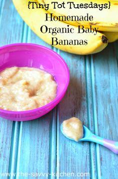 The Savvy Kitchen: {Tiny Tot Tuesdays} Homemade Organic Baby Bananas