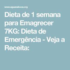 Dieta de 1 semana para Emagrecer 7KG: Dieta de Emergência - Veja a Receita: