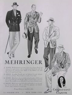 1930s ad from Mehringers provided elegant men's clothing and dressing gowns. The chap to his right wore a norfolk jacket which was available in tweed, shetlands, camel hair and linen. The slacks were made of flannel and available in various colors. Cited from: 1930s Fashion Ads — Gentleman's Gazette http://www.gentlemansgazette.com/1930s-fashion-ads/#ixzz2J8PDQpth