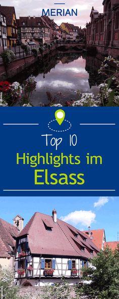 Wir zeigen euch die Höhepunkte im Elsass: Das solltet ihr euch bei einem Besuch im Elsass nicht entgehen lassen.