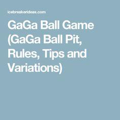 GaGa Ball Game (GaGa Ball Pit, Rules, Tips and Variations)