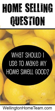 Home Selling Question: What should I use to make my Home Smell Good? - Home Selling - Home Selling Tips - - Home Selling Question: What should I use to make my Home Smell Good? Selling Home By Owner, Home Selling Tips, Selling Your House, House Smell Good, House Smells, Real Estate Articles, Sell Your House Fast, Real Estate Photography, Photography Tips