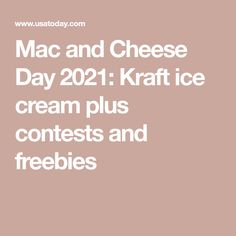 Mac and Cheese Day 2021: Kraft ice cream plus contests and freebies Creamy Mac And Cheese, Macaroni And Cheese, Cheese Day, Lean Cuisine, Flavor Ice, Big Mac, Entrees, Side Dishes, Ice Cream