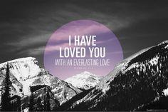 Image via We Heart It  #Christ #christian #faith #god #jesus #loved #spiritual #you #bibleverse #everlastinglove #jeremiah31:3