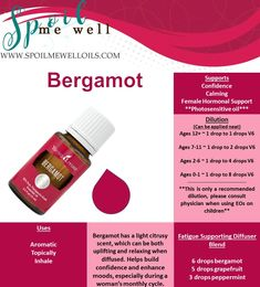 Bergamot Essential Oil, Young Living, All natural living, dilution ratios, Fatigue supporting,  support for menstrual relief