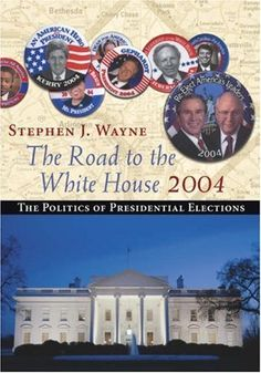 The Road to the White House 2004: The Politics of Presidential Elections (with InfoTrac) by Stephen J. Wayne, http://www.amazon.com/dp/0534614256/ref=cm_sw_r_pi_dp_.cibrb1RSXB3H