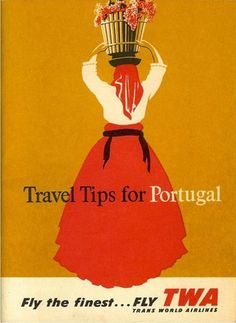 travel tips for portugal fly the finest.fly twa trans world airlines Vintage Advertising Posters, Vintage Travel Posters, Vintage Advertisements, Vintage Ads, Vintage Images, Vintage Style, Tourism Poster, Nostalgia, Visit Portugal