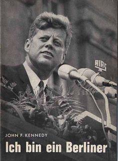 Ich bin ein Berliner. John F. Kennedy