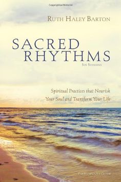 Sacred Rhythms- Lenten Journey Small Group Develop a regular pattern of spiritual practices that God can use to nourish your soul and transform your life.  Books (not required) are available to borrow or click on the pin to be taken to Amazon.com for ordering.  #tpcmckinney #lentenjourney