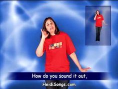 "The How Do You Sound It Out? Song from HeidiSongs' ""Little Songs for Language Arts"" DVD  http://www.heidisongs.com/our-products/index.php?id=4&keywords=Language_Arts"