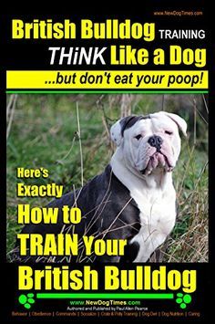 British Bulldog Dog Training | Think Like a Dog, But Don'... https://www.amazon.com/dp/B00JJT6F0W/ref=cm_sw_r_pi_dp_WUmIxb2EQQBM5