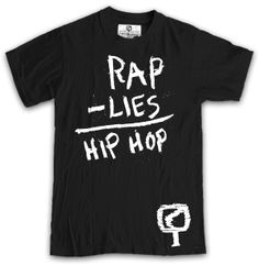 Chuuch. Rap Minus Lies Equals Hip-Hop - Shirt