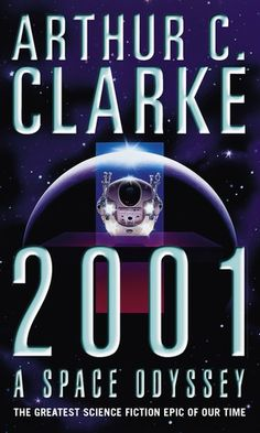 2001: A Space Odyssey by Arthur C. Clarke - the book behind one of the greatest science-fiction movies of all time, mind-bending and mysterious as ever...