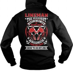 Awesome Tee Lineman Hardest Part Of My Job T-Shirts