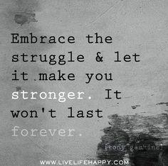 struggle leads to strength.