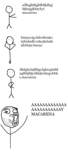 How you sing the Macarena.