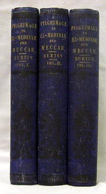 Personal narrative of a pilgrimage to El Medinah and Meccah Volumes 1 to 3 by Captain Sir Richard Francis Burton - photo courtesy of Wikimedia Commons