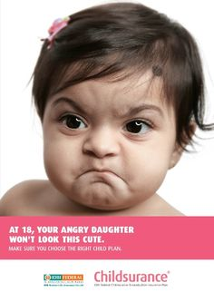 The cute angry picture of the baby played a big role in making this advertising campaign effectively. I don't know if i will laugh or i'll be sad because of her hilarious cute facial expression.