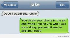 Epic text - I was not that drunk - epic texts - Funny Text Messages Funny Texts Pranks, Text Pranks, Funny Texts Jokes, Text Jokes, Funny Text Fails, Epic Texts, Funny Text Messages, Stupid Funny Memes, Haha Funny