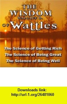The Wisdom of Wallace D. Wattles [CD on Demand] (0883629552170) Wallace D. Wattles, Jason McCoy ,   ,  , ASIN: B001BXULCC , tutorials , pdf , ebook , torrent , downloads , rapidshare , filesonic , hotfile , megaupload , fileserve
