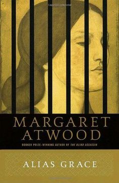 Alias Grace by Margaret Atwood. Finished 6/14/17.