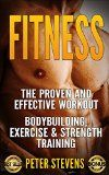 Free Kindle Book -   Fitness: The Proven and Effective Workout - Bodybuilding, Exercise & Strength Training Check more at http://www.free-kindle-books-4u.com/sports-outdoorsfree-fitness-the-proven-and-effective-workout-bodybuilding-exercise-strength-training/