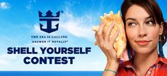 Royal Caribbean's Shell Yourself Contest - Click on the image for more information about the destination or contact us at 1-888-700-TRIP.
