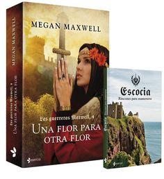 """""""Una flor para otra flor"""", de Megan Maxwell. Llévate de regalo escocia ed. exclusiva para Casa del Libro hasta fin de existencias."""