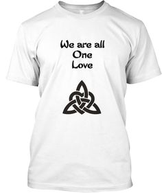 We are in the midst of a shift in our perception from a material point of view to a spiritual point of view.  More and more of us are knowing the power of connectedness, compassion, and positive actions.  I am hoping that the act of simply reading this t-shirt will help push this shift along.  If this campaign is seen to fruition, I will be giving a portion of the proceeds to Dawn House Women's Shelter in Kingston, On.  This group recently helped a friend of mine and her son.    One Love
