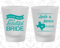 Texas Pride and a Beautiful Bride, Personalized Frosted Shot Glass, Texas Wedding, Texas, Texas Pride, Frosted Glasses (215)