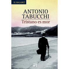 """Tabucchi """"Tristano es mor"""""""