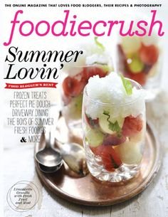 Foodiecrush Magazine from: http://www.foodiecrush.com/summer-2012/#