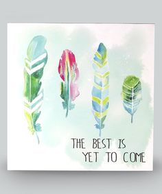 Another great find on #zulily! 'The Best is Yet to Come' Wall Art #zulilyfinds