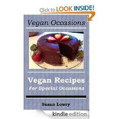 Vegan Occasions - Vegan Recipes for Special Occasions [Kindle Edition], (vegan, vegan baking, vegan cooking, vegan desserts, vegan recipes, veganism, vegetarian, vegetarian cookbook, vegetarian cooking, vegetarian diet) cook-books