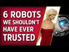 6 Robots We Shouldn't Have Ever Trusted - Screen/Play