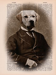 Dictionary Page Print: Gentleman Labrador with Glasses, Steampunk, Vintage Dictionary Art Print, Wall Decor, Mixed Media ZRP9014. This handsome old-time gentleman is a guaranteed conversation-starter. Wonderfully unique piece of art for your home or office! Digitally enhanced photo