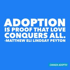 Love- and a good therapist! What Is Adoption, Open Adoption, Adoption Party, Adoption Quotes, Love Conquers All, Adoptive Parents, Adoption Process, Make A Family, Adopting A Child