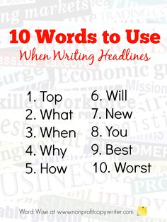 10 words to use when writing headlines with Word Wise at Nonprofit Copywriter Writing Resources, Blog Writing, Creative Writing, Writing Tips, Grant Writing, Writing Skills, Making Words, Words To Use, Persuasive Writing