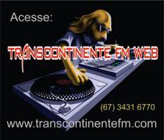 TRANSCONTINENTE FM NEWS - PONTA PORÃ-MS - BRASIL - WELCOME