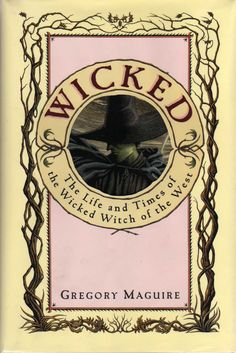 book: Wicked by Gregory Maguire.
