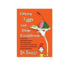 Green Eggs and Ham Cookbook: Recipes Inspired by Dr. Seuss ...