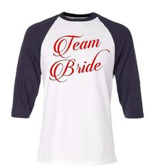 Custom designed raglan Bride and by Twoisbetterboutique on Etsy #weddingparty #twoisbetterboutique #bridesquad #teambride