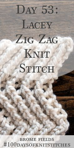 Day 53 : Learn how to knit the lacy zig zag knit stitch. Written instructions and step-by-step video tutorial. Knitting Stiches, Knitting Kits, Lace Knitting, Knitting Patterns Free, Knitting Projects, Stitch Patterns, Knit Stitches, Knitting Tutorials, Knitting Ideas
