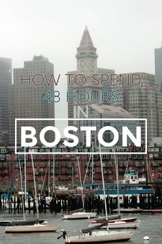 How To Spend 48 Hours In Boston