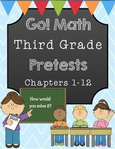 Go Math! 3rd Grade Chapters 1-12 PRETESTS with answer keys!