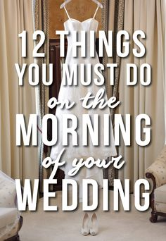 WRITE THESE DOWN. Tape the list to your fridge, your bathroom mirror, your front door. Here are 12 things you must do the morning of your wedding day. Or else… (just kidding, with the exception of #2 and maybe #8, depending on how you were raised). Don't walk down the aisle without…