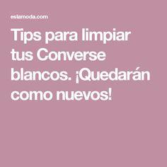 Tips para limpiar tus Converse blancos. ¡Quedarán como nuevos!