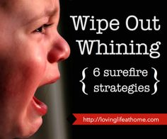 A surefire way to wipe out whining-- positive parenting