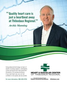 """Archie Manning for the Heart & Vascular Center of Thibodaux Regional in this hospital tv commercial reminding viewers to """"do the right things"""" to care for their hearts. The healthcare marketing campaign included not only television ads, but radio commercials, print ads, and digital and social media."""