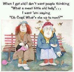 When I get old . . . .